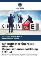 Ein kritischer Überblick über die Organisationsentwicklung (Teil 1)