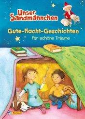 Unser Sandmännchen: Gute-Nacht-Geschichten für schöne Träume