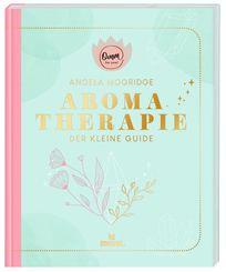 Omm for you Aromatherapie - Der kleine Guide