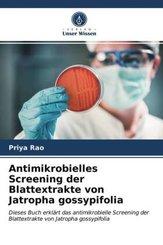 Antimikrobielles Screening der Blattextrakte von Jatropha gossypifolia