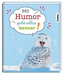 Mit Humor geht alles besser!