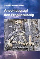 Anschläge auf den Frankenkönig