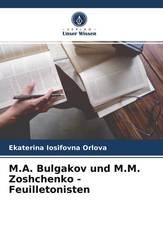 M.A. Bulgakov und M.M. Zoshchenko - Feuilletonisten