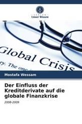 Der Einfluss der Kreditderivate auf die globale Finanzkrise