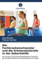 Die Fachkrankenschwester und die Schmerzkontrolle in der Geburtshilfe