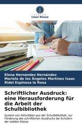 Schriftlicher Ausdruck: eine Herausforderung für die Arbeit der Schulbibliothek