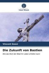 Die Zukunft von Bastien