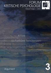 Forum Kritische Psychologie / Neue Folge: Forum Kritische Psychologie / Krise - Autoritäre Tendenzen - Subjektivität