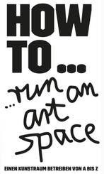 HOW TO... run an art space