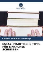 ESSAY: PRAKTISCHE TIPPS FÜR EINFACHES SCHREIBEN