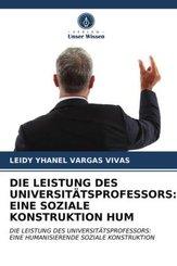 DIE LEISTUNG DES UNIVERSITÄTSPROFESSORS: EINE SOZIALE KONSTRUKTION HUM