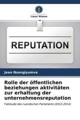 Rolle der öffentlichen beziehungen aktivitäten zur erhaltung der unternehmensreputation