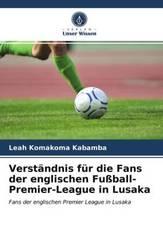 Verständnis für die Fans der englischen Fußball-Premier-League in Lusaka
