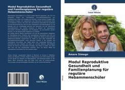 Modul Reproduktive Gesundheit und Familienplanung für reguläre Hebammenschüler