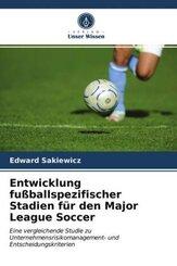 Entwicklung fußballspezifischer Stadien für den Major League Soccer