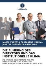 DIE FÜHRUNG DES DIREKTORS UND DAS INSTITUTIONELLE KLIMA