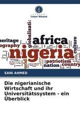 Die nigerianische Wirtschaft und ihr Universitätssystem - ein Überblick