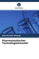 Pharmazeutischer Technologietransfer