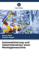 Automatisierung und Inbetriebnahme einer Montagemaschine