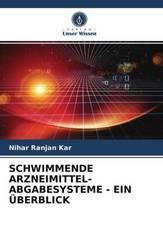 SCHWIMMENDE ARZNEIMITTEL- ABGABESYSTEME - EIN ÜBERBLICK