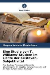 Eine Studie von T. Williams' Stücken im Lichte der Kristevan-Subjektivität