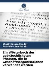 Ein Wörterbuch der gebräuchlichsten Phrasen, die in Geschäftsorganisationen verwendet werden