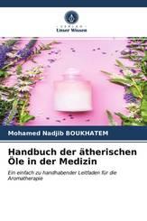 Handbuch der ätherischen Öle in der Medizin