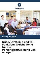 Krise, Strategie und HR-Funktion: Welche Rolle für die Personalentwicklung von morgen?