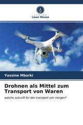 Drohnen als Mittel zum Transport von Waren