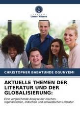 AKTUELLE THEMEN DER LITERATUR UND DER GLOBALISIERUNG: