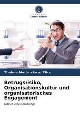 Betrugsrisiko, Organisationskultur und organisatorisches Engagement