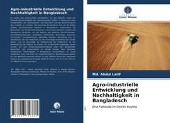 Agro-industrielle Entwicklung und Nachhaltigkeit in Bangladesch