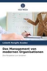 Das Management von modernen Organisationen