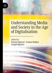 Understanding Media and Society in the Age of Digitalisation