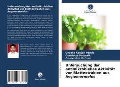 Untersuchung der antimikrobiellen Aktivität von Blattextrakten aus Aeglemarmelos