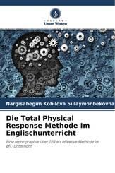 DIE TOTAL PHYSICAL RESPONSE METHODE IM ENGLISCHUNTERRICHT