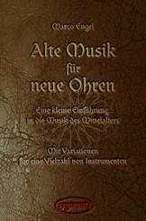 Alte Musik für neue Ohren