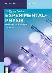 Wolfgang Pfeiler: Experimentalphysik: Optik, Strahlung