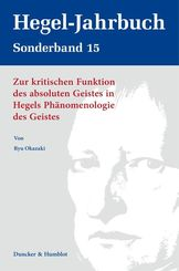 Zur kritischen Funktion des absoluten Geistes in Hegels Phänomenologie des Geistes.