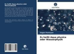 Es heißt Aqua physica oder Wasserphysik