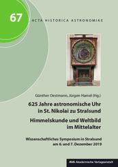 625 Jahre astronomische Uhr in St. Nikolai zu Stralsund - Himmelskunde und Weltbild im Mittelalter