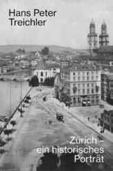 Zürich - ein historisches Porträt