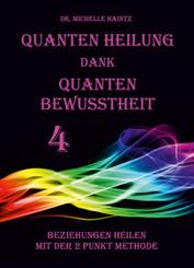 Quanten Heilung dank Quanten Bewusstheit 4