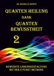 Quanten Heilung dank Quanten Bewusstheit 2
