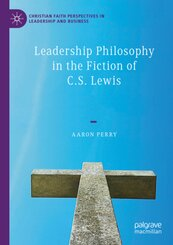 Leadership Philosophy in the Fiction of C.S. Lewis