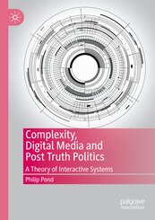 Complexity, Digital Media and Post Truth Politics