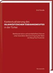 Kontextualisierung des islami(sti)schen Gedankengutes in der Türkei