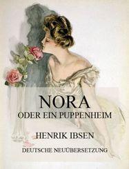 Nora oder ein Puppenheim (Deutsche Neuübersetzung)