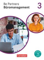 Be Partners - Büromanagement - Allgemeine Ausgabe - Neubearbeitung - 3. Ausbildungsjahr: Lernfelder 9-13