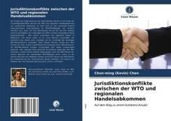 Jurisdiktionskonflikte zwischen der WTO und regionalen Handelsabkommen